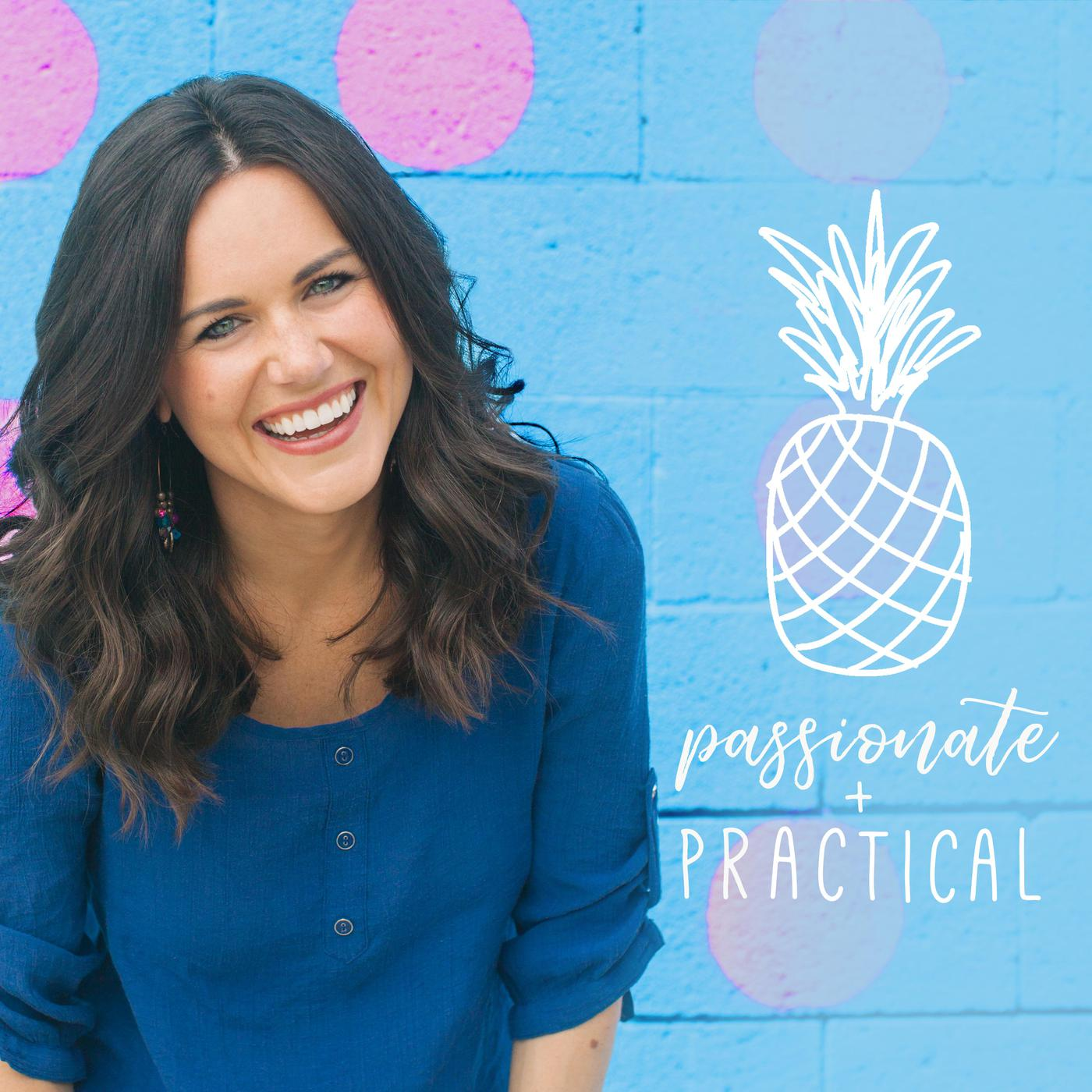 Passionate + Practical Podcast